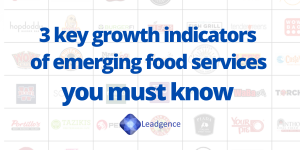 3 growth indicators of emerging food services you must know about