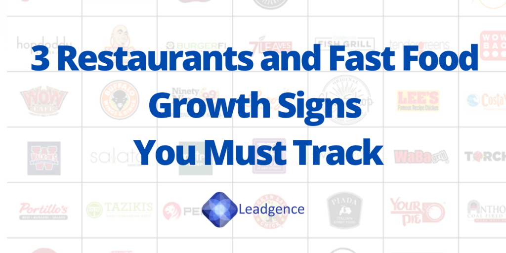 3 Restaurants and Fast Food Growth Signs You Must Track